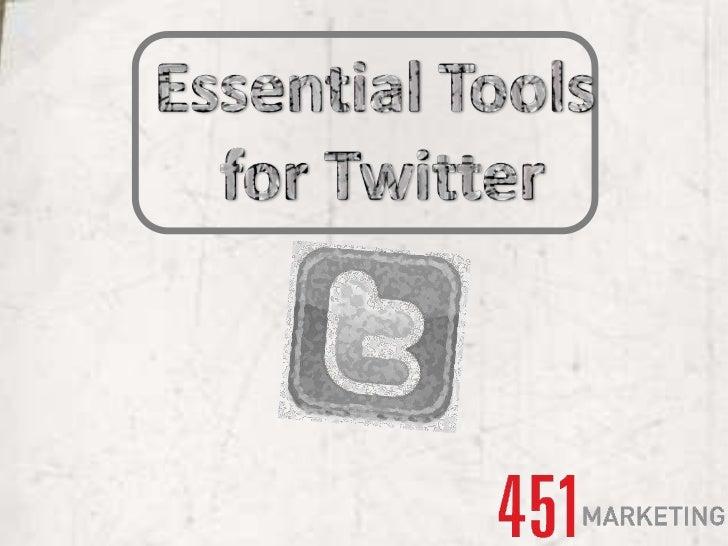 Essential twitter tools