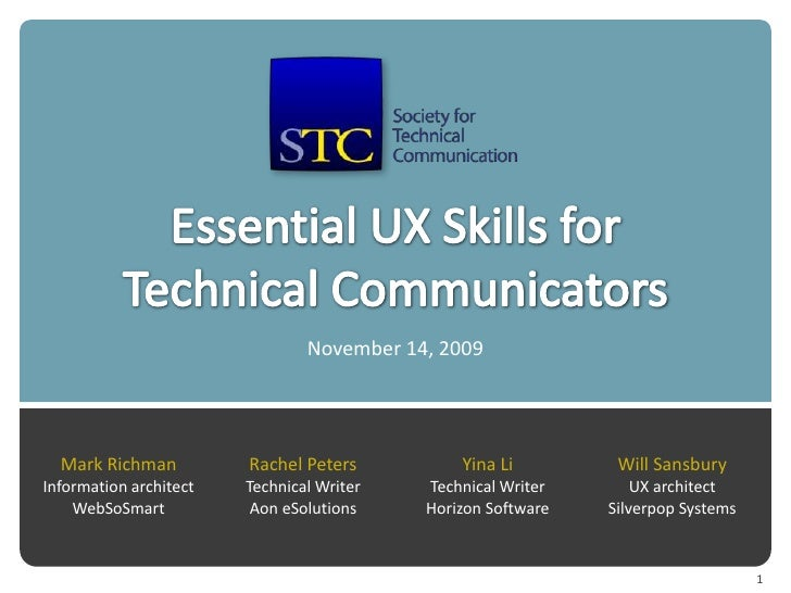 Essential UX Skills forTechnical CommunicatorsNovember 14, 2009<br />Mark Richman<br />Information architect<br />WebSoSma...