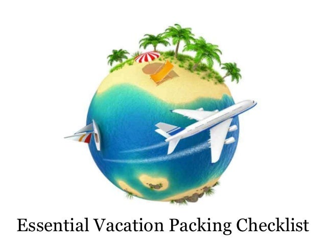 Essential vacation packing checklist