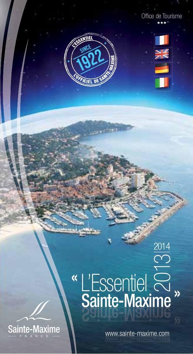 since1922L'ESSENTIELL'OFFICIEL DE SAINTE-MAXIMEOffice de Tourismewww.sainte-maxime.comwww.sainte-maxime.com« L'EssentielSai...