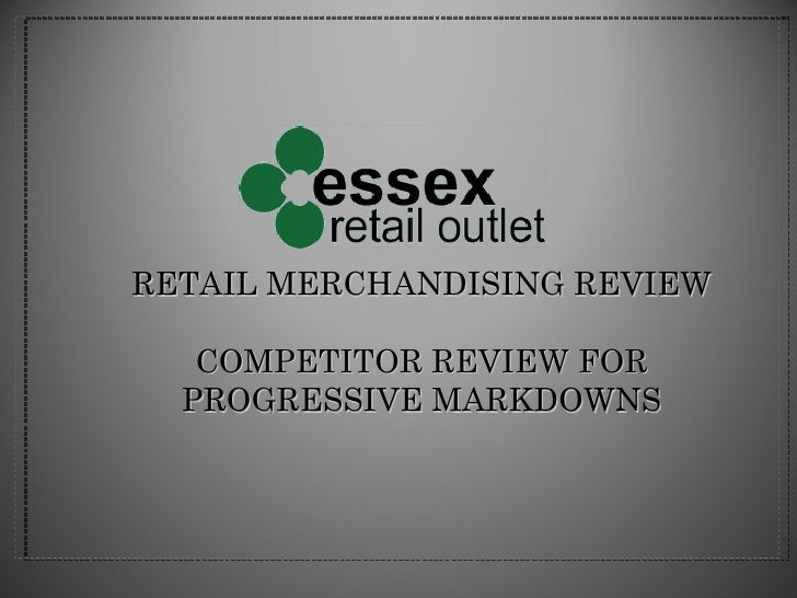 RETAIL MERCHANDISING REVIEW COMPETITOR REVIEW FOR PROGRESSIVE MARKDOWNS