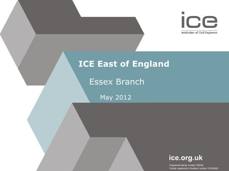 ICE East of England  Essex Branch    May 2012