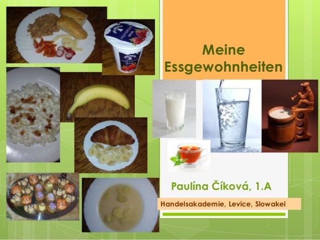 Meine Essgewohnheiten Paulína Číková, 1.A Handelsakademie, Levice, Slowakei