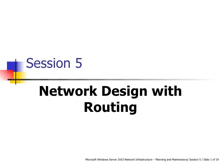 Session 5 Network Design with Routing