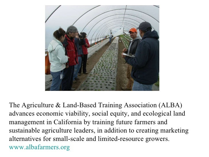 The Agriculture & Land-Based Training Association (ALBA) advances economic viability, social equity, and ecological land m...