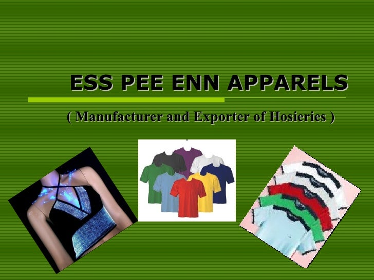 ESS PEE ENN APPARELS ( Manufacturer and Exporter of Hosieries )