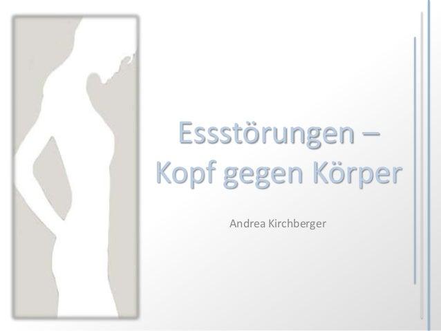 Essstörungen –Kopf gegen Körper     Andrea Kirchberger