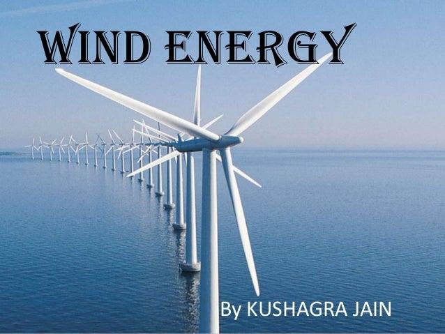 Wind energyBy KUSHAGRA JAIN