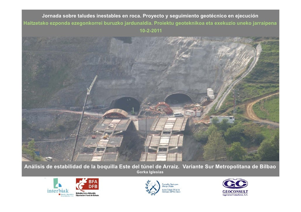 Jornada sobre taludes inestables en roca. Proyecto y seguimiento geotécnico en ejecuciónHaitzetako ezponda ezegonkorrei bu...