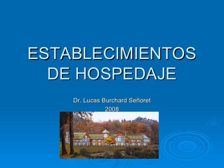ESTABLECIMIENTOS DE HOSPEDAJE Dr. Lucas Burchard Señoret 2008