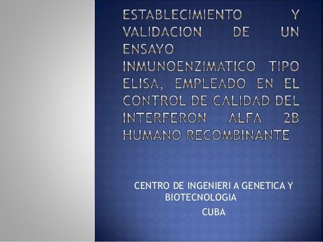 CENTRO DE INGENIERI A GENETICA Y BIOTECNOLOGIA CUBA