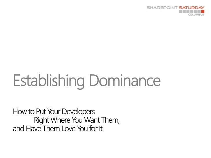 Establishing Dominance - SPS Columbus 2011