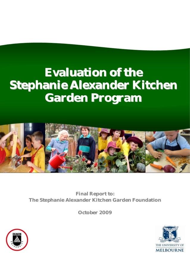 Evaluation of the Stephanie Alexander Kitchen Garden Program  Final Report to: The Stephanie Alexander Kitchen Garden Foun...