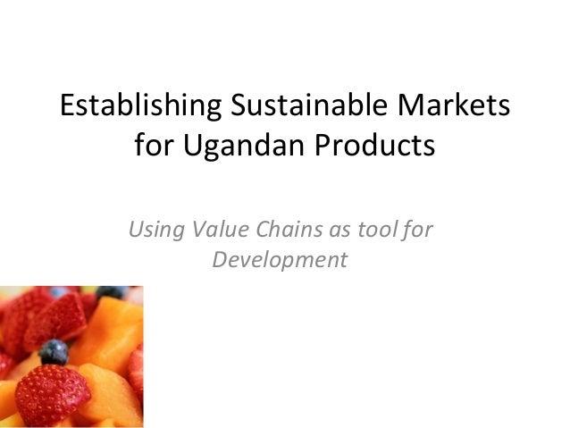 Establishing sustainable markets for ugandan products