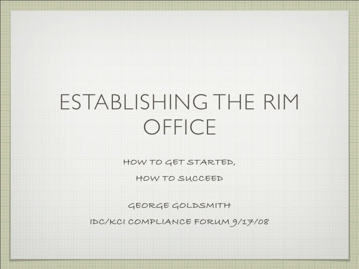 ESTABLISHING THE RIM        OFFICE         HOW TO GET STARTED,            HOW TO SUCCEED           GEORGE GOLDSMITH   IDC/...