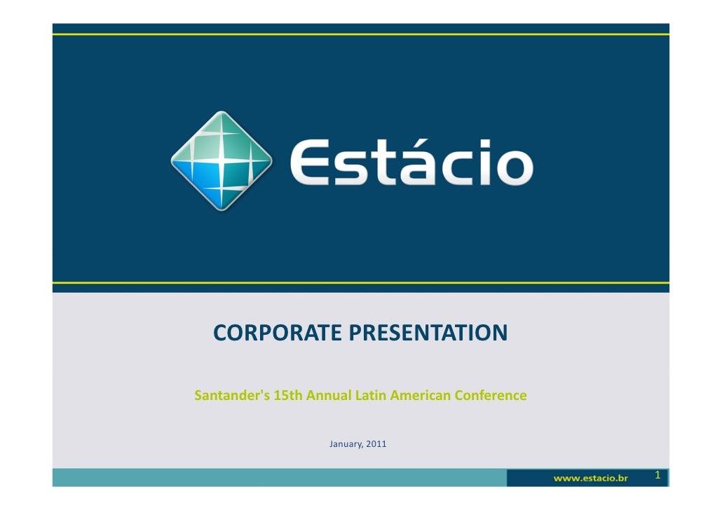 CORPORATEPRESENTATIONSantanders15thAnnualLatinAmericanConference                   January,2011                    ...