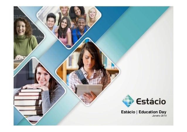 Estácio | Education Day Janeiro 2014