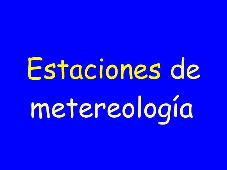 Estaciones   de   metereología