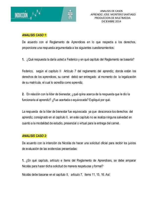 ANALISIS DE CASOS  APRENDIZ: JOSE MONTERO SANTIAGO  PRODUCCION DE MULTIMEDIA  DICIEMBRE 2014  ANALISIS CASO 1:  De acuerdo...