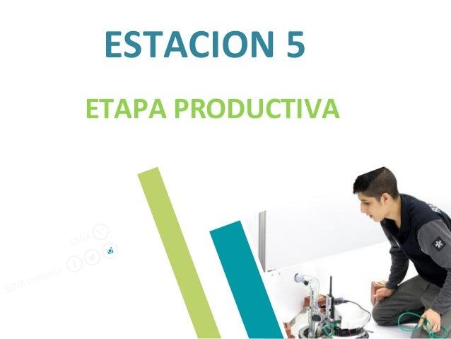 ESTACION 5 ETAPA PRODUCTIVA