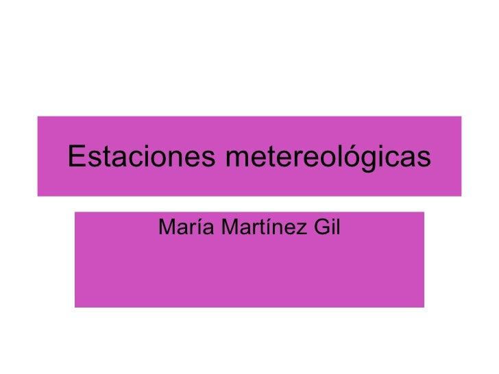 Estaciones metereológicas María Martínez Gil