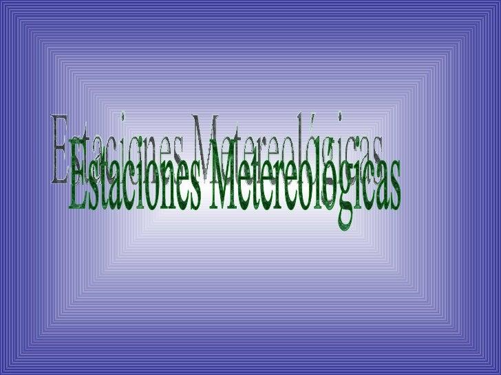 Estaciones Metereológicas
