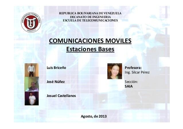 REPUBLICA BOLIVARIANA DE VENEZUELA DECANATO DE INGENIERIA ESCUELA DE TELECOMUNICACIONES COMUNICACIONES MOVILES Estaciones ...