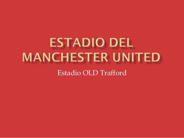 Estadio OLD Trafford