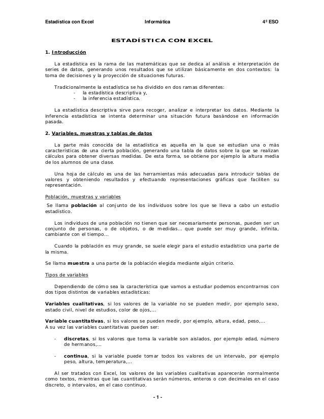 Estadística con Excel Informática 4º ESO ESTADÍSTICA CON EXCEL 1. Introducción La estadística es la rama de las matemática...