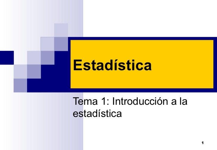 Estadística Tema 1: Introducción a la estadística