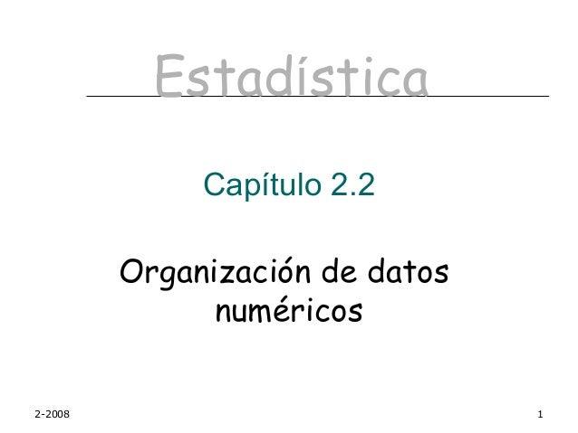 Estadística              Capítulo 2.2         Organización de datos               numéricos2-2008                         ...
