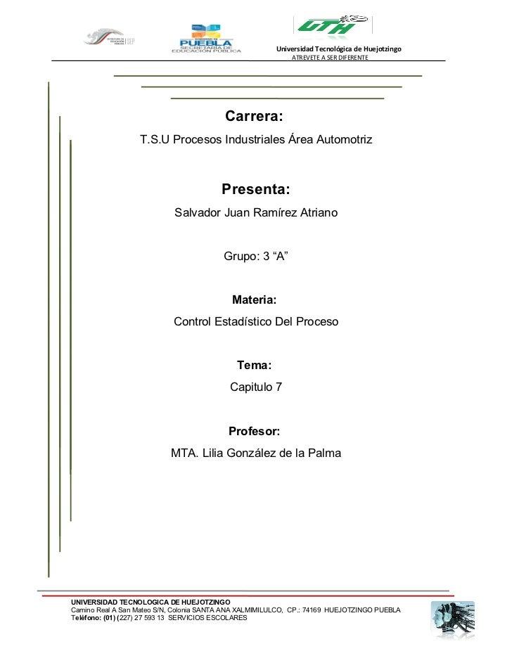 Universidad Tecnológica de Huejotzingo                                                            ATREVETE A SER DIFERENTE...