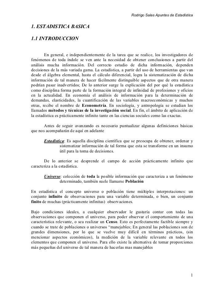 Rodrigo Salas Apuntes de Estadística1. ESTADISTICA BASICA1.1 INTRODUCCION        En general, e independientemente de la ta...