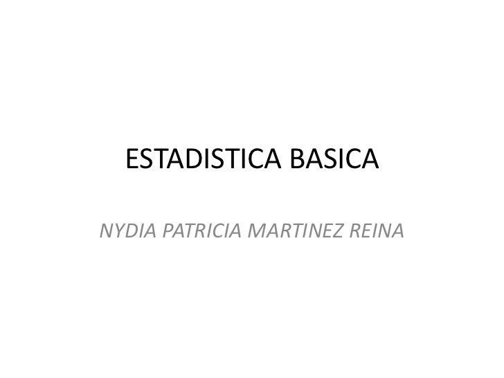ESTADISTICA BASICANYDIA PATRICIA MARTINEZ REINA