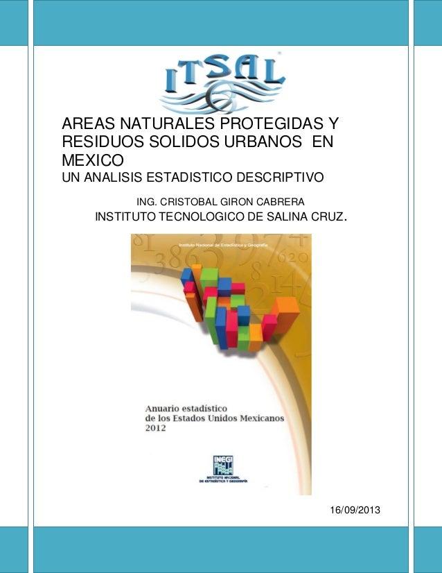 AREAS NATURALES PROTEGIDAS Y RESIDUOS SOLIDOS URBANOS EN MEXICO UN ANALISIS ESTADISTICO DESCRIPTIVO ING. CRISTOBAL GIRON C...