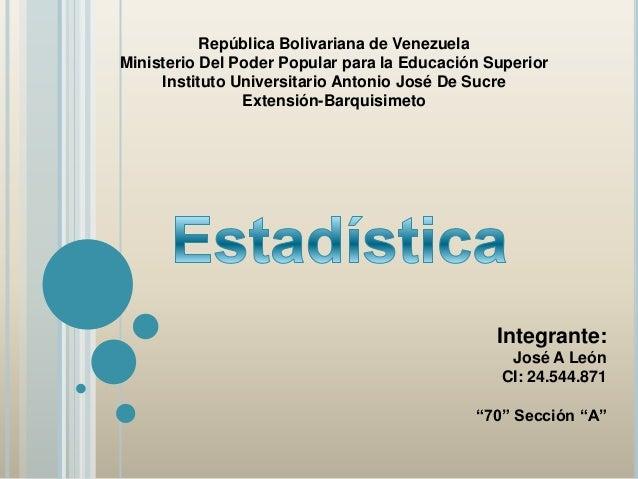 República Bolivariana de VenezuelaMinisterio Del Poder Popular para la Educación SuperiorInstituto Universitario Antonio J...