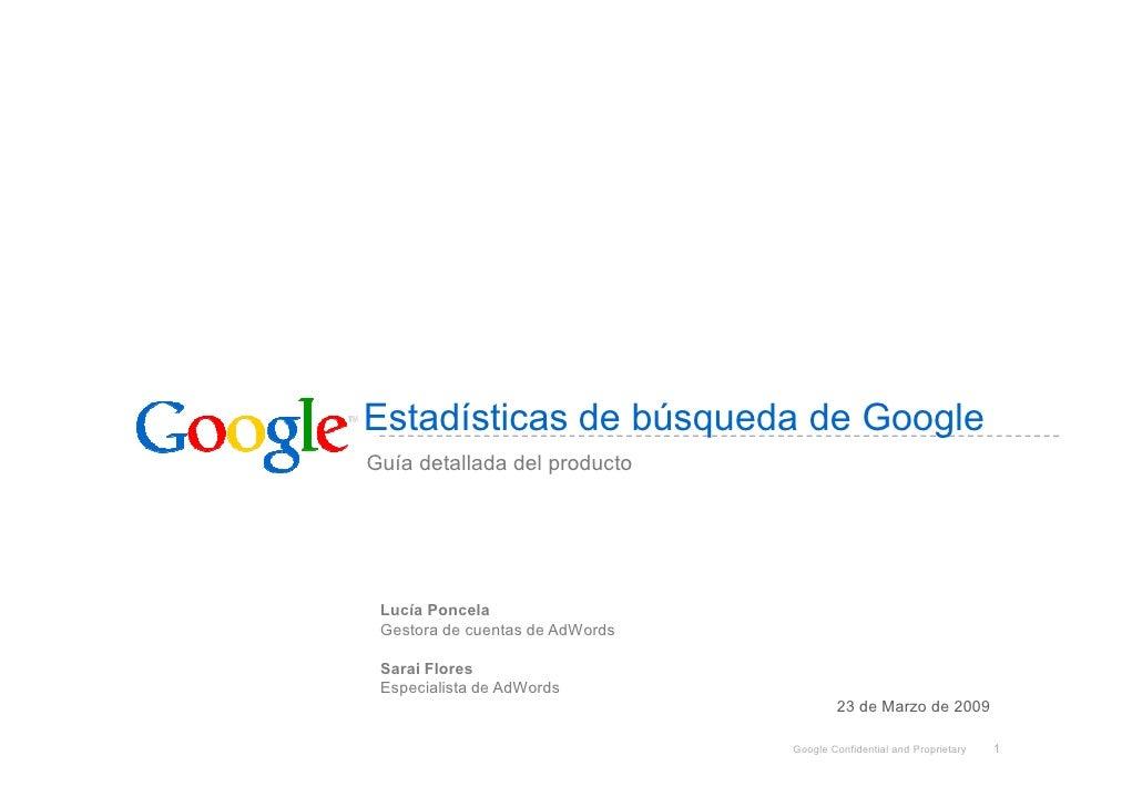 Estadísticas de búsqueda de Google Guía detallada del producto      Lucía Poncela  Gestora de cuentas de AdWords   Sarai F...