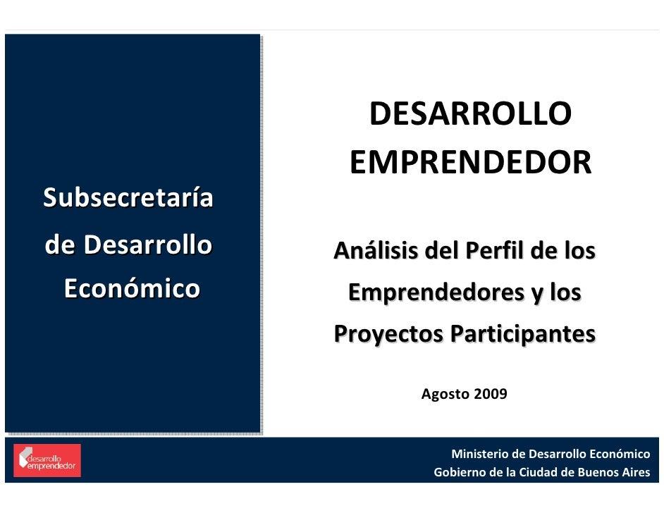DESARROLLO                   EMPRENDEDOR Subsecretaría Subsecretaría deDesarrollo deDesarrollo   AnálisisdelPerfi...