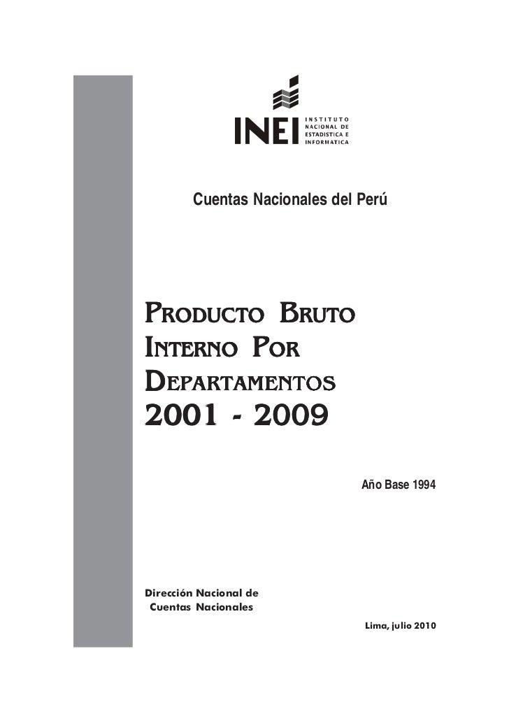 Cuentas Nacionales del PerúPRODUCTO BRUTOINTERNO PORDEPARTAMENTOS2001 - 2009                               Año Base 1994Di...