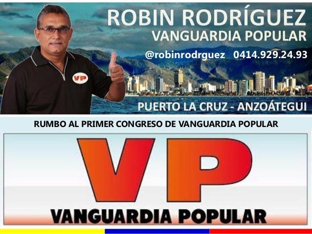 RUMBO AL PRIMER CONGRESO DE VANGUARDIA POPULAR @robinrodrguez 0414.929.24.93