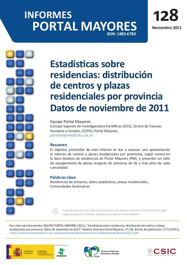 INFORMES PORTAL MAYORESISSN: 1885-6780 Estadísticas sobre residencias: distribución de centros y plazas residenciales por ...