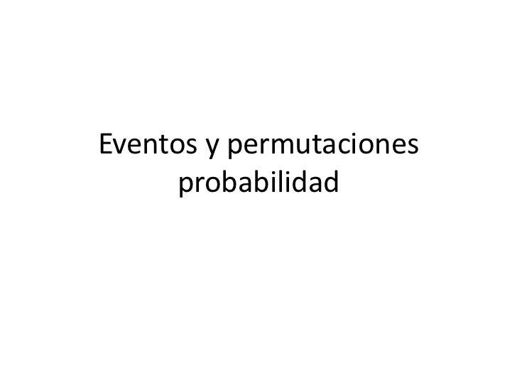 Eventos y permutaciones      probabilidad