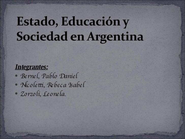 <ul><li>Integrantes: </li></ul><ul><li>Bernel, Pablo Daniel </li></ul><ul><li>Nicoletti, Rebeca Isabel </li></ul><ul><li>Z...