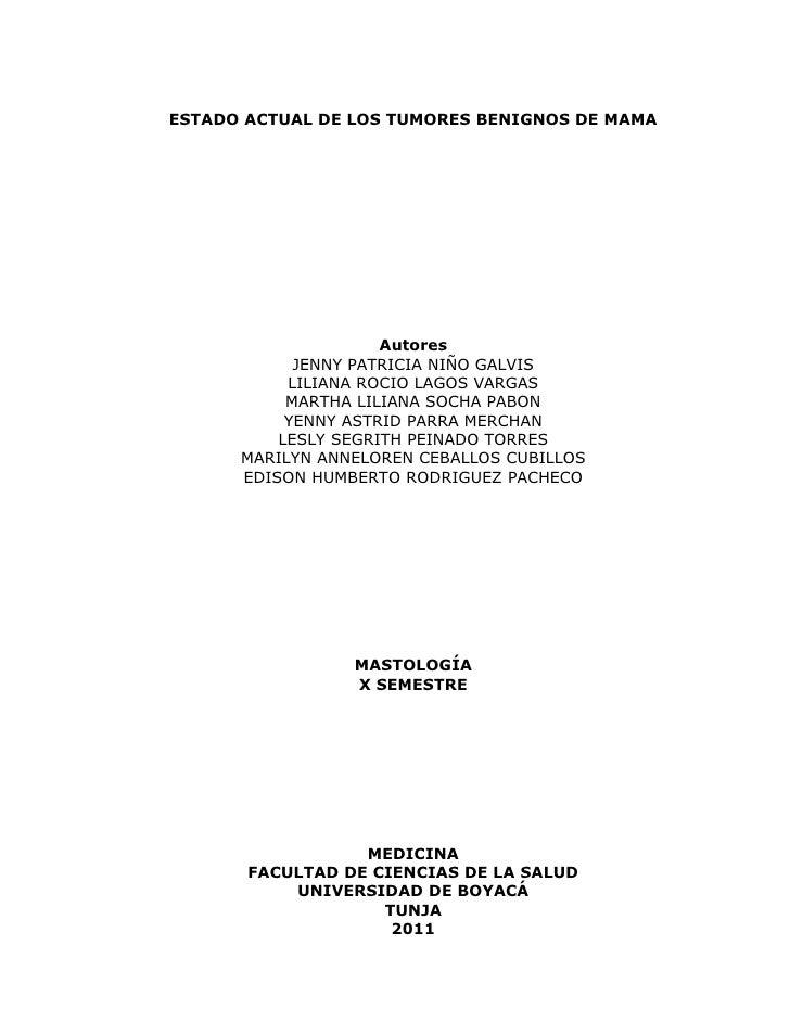 ESTADO ACTUAL DE LOS TUMORES BENIGNOS DE MAMA                     Autores            JENNY PATRICIA NIÑO GALVIS           ...