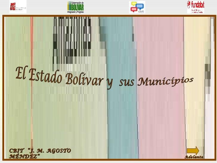 """Bandera deL Estado Adelante El Estado Bolívar y  sus Municipios  CBIT  """"J. M. AGOSTO MÉNDEZ"""""""
