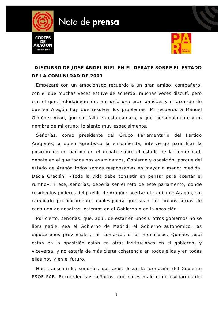 DISCURSO DE JOSÉ ÁNGEL BIEL EN EL DEBATE SOBRE EL ESTADO DE LA COMUNIDAD DE 2001   Empezaré con un emocionado recuerdo a u...