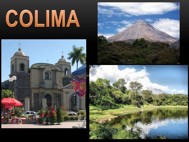 ALGO DE COLIMA… Colima es uno de los estados más pequeños de México, un paraíso escondido entre  una reserva de la biosfer...