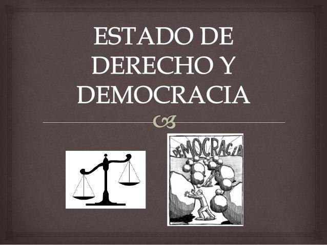 ¿Qué es el Estado de  Derecho?     el Estado de derecho está formado por dos  componentes: el Estado y el derecho . Por ...