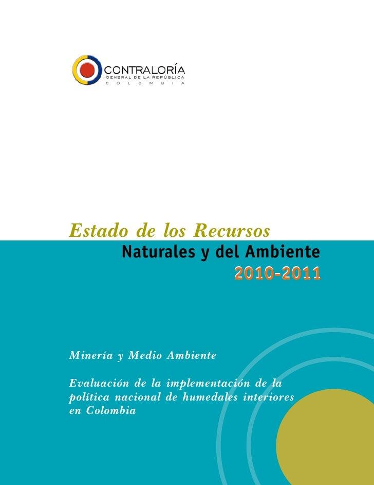 Estado de los Recursos         Naturales y del Ambiente                       2010-2011Minería y Medio AmbienteEvaluación ...