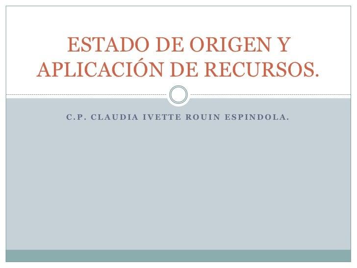 Estado de origen y aplicación de recursos
